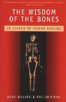 The Wisdom of the Bones By Walker, Alan/ Shipman, Pat